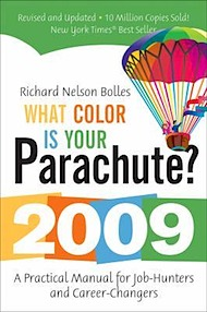 what-color-is-your-parachute-2009-a-practical-manual-for-job-hunters-and-career-changers